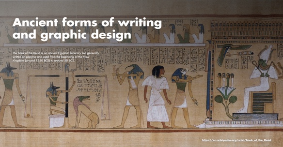 Artifacts are not only tools or products but could also be sign systems, the first forms of written representation and, therefore, graphic design