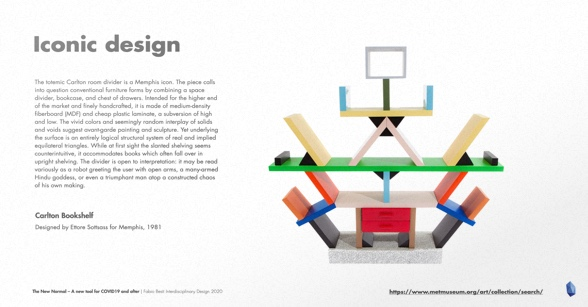 From ancient artifacts to the the most iconic products we know today, like the Carlton bookshelf designed by Ettore Sottsass for Memphis in 1981