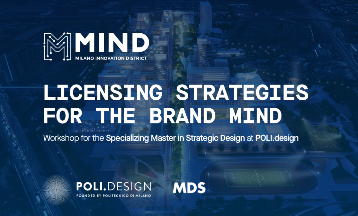 Licensing strategies for MIND Milano Innovation District, a workshop led by Fabio Besti for the Master in Strategic Design at POLI.design